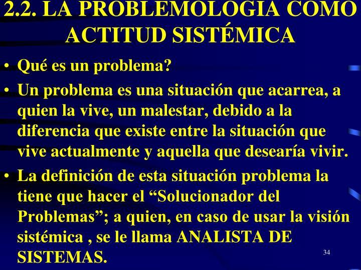 2.2. LA PROBLEMOLOGÍA COMO ACTITUD SISTÉMICA