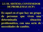 2 3 el sistema contenedor de problemas scp