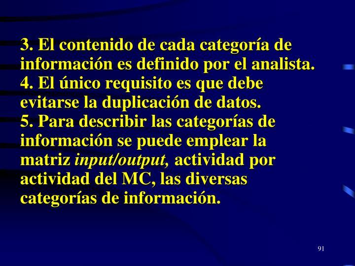 3. El contenido de cada categoría de información es definido por el analista.