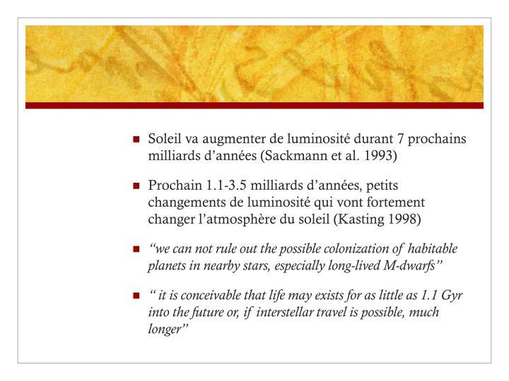 Soleil va augmenter de luminosité durant 7 prochains milliards d'années (Sackmann et al. 1993)