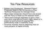 too few resources