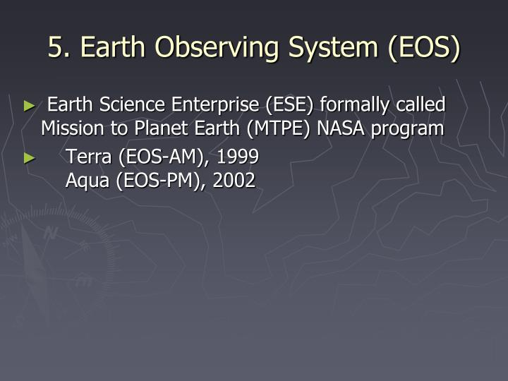 5. Earth Observing System (EOS)