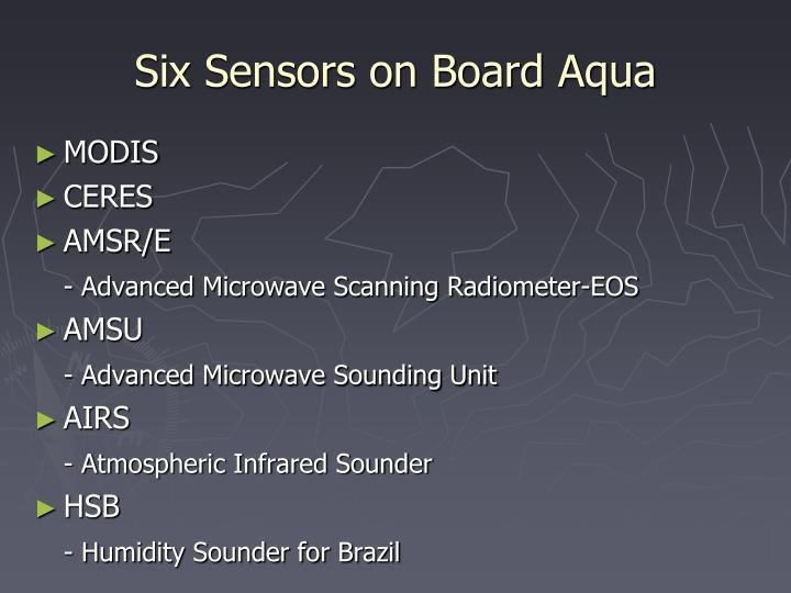 Six Sensors on Board Aqua