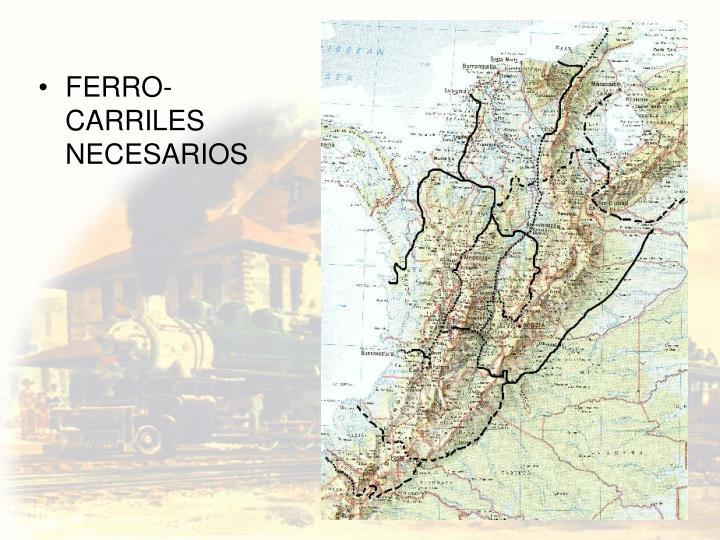 FERRO- CARRILES NECESARIOS
