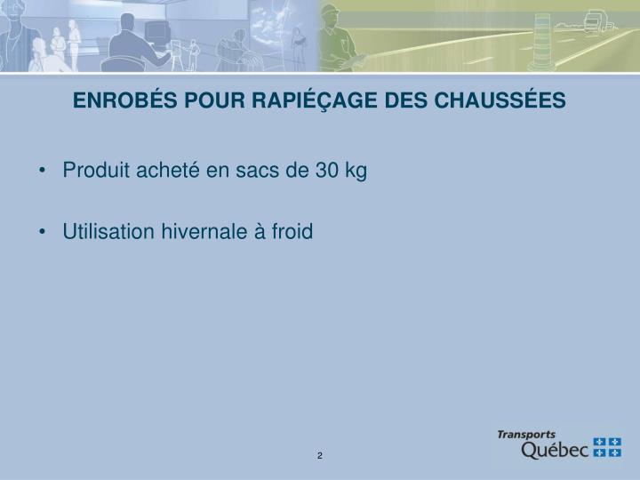 ENROBÉS POUR RAPIÉÇAGE DES CHAUSSÉES