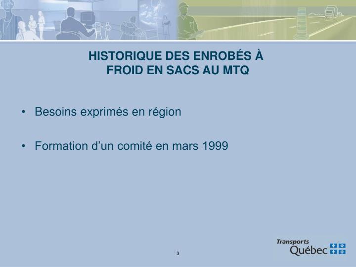 HISTORIQUE DES ENROBÉS À