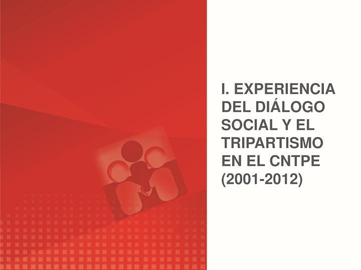 I. EXPERIENCIA DEL DILOGO SOCIAL Y EL TRIPARTISMO EN EL CNTPE