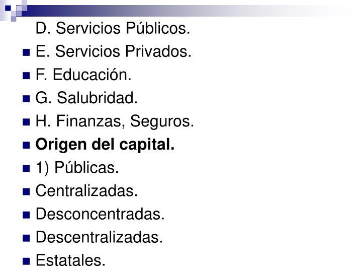 D. Servicios Públicos.