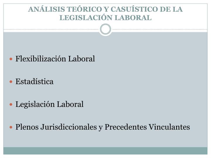 ANÁLISIS TEÓRICO Y CASUÍSTICO DE LA LEGISLACIÓN LABORAL