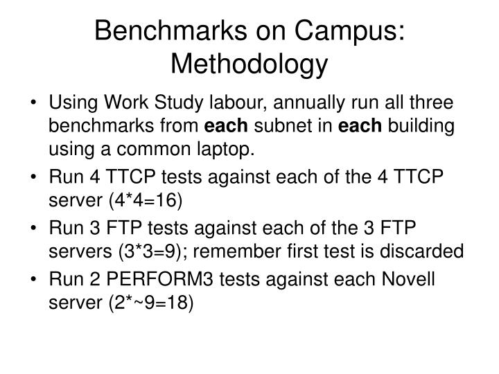 Benchmarks on Campus: Methodology