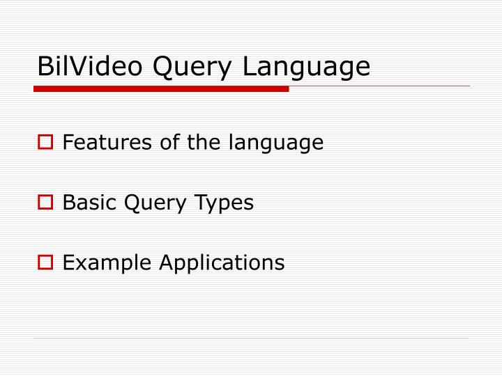 BilVideo Query Language