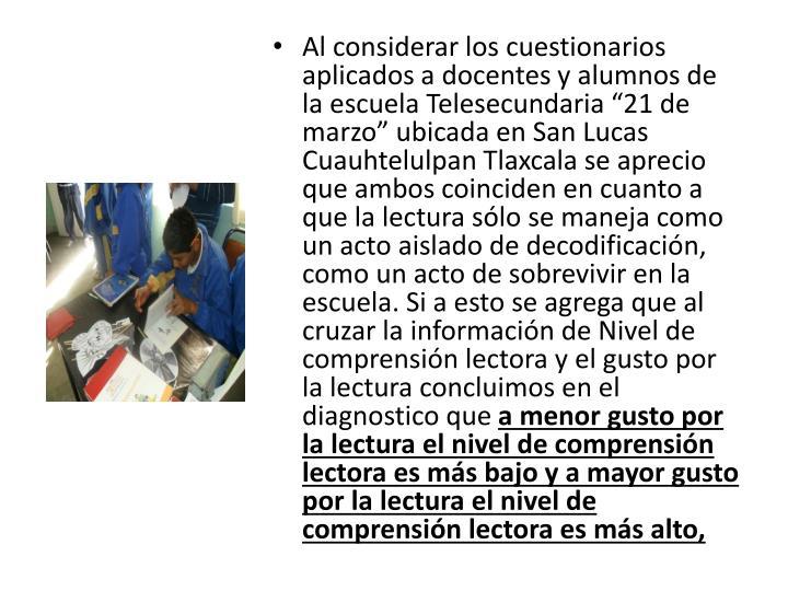 """Al considerar los cuestionarios aplicados a docentes y alumnos de la escuela Telesecundaria """"21 de marzo"""" ubicada en San Lucas"""