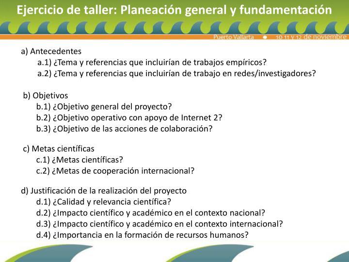 Ejercicio de taller: Planeación general y fundamentación