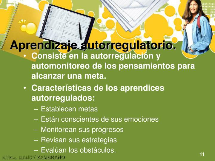 Aprendizaje autorregulatorio.