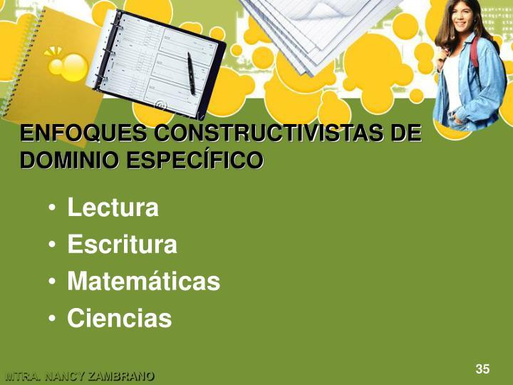 ENFOQUES CONSTRUCTIVISTAS DE DOMINIO ESPECÍFICO