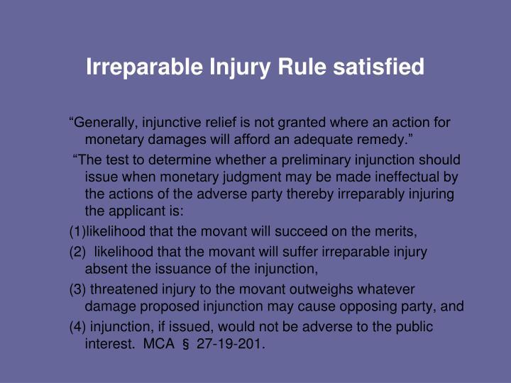 Irreparable Injury Rule satisfied