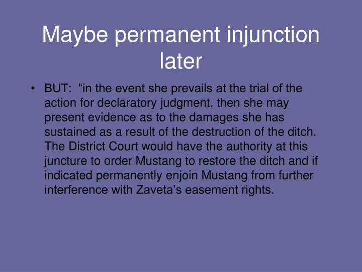 Maybe permanent injunction later