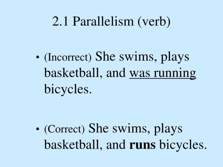 2.1 Parallelism (verb)