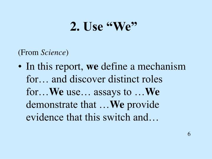2.Use We
