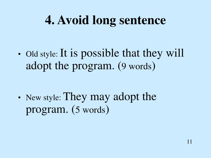 4. Avoid long sentence