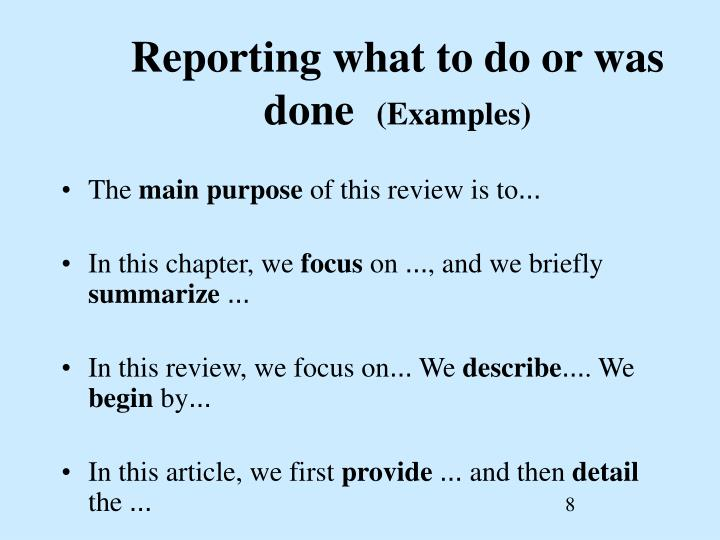Reporting what to do or was done