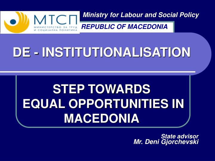 De institutionalisation step towards equal opportunities in macedonia