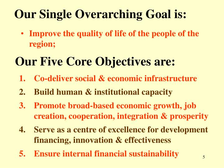 Our Single Overarching Goal is: