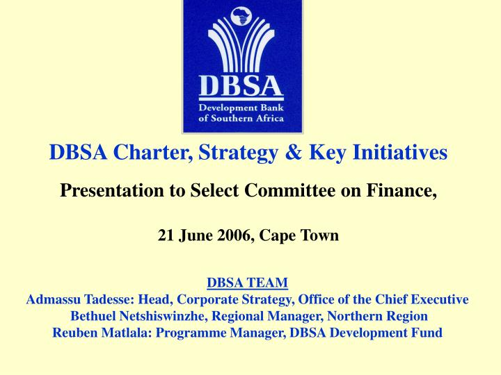 DBSA Charter, Strategy & Key Initiatives