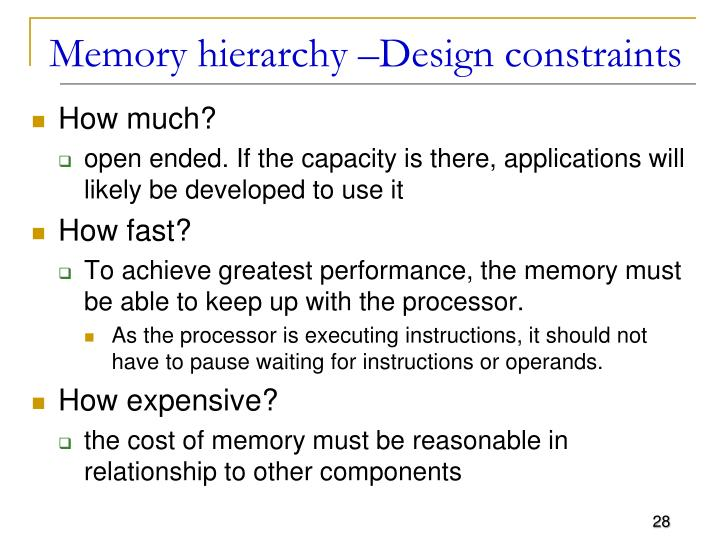 Memory hierarchy –Design constraints