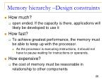 memory hierarchy design constraints