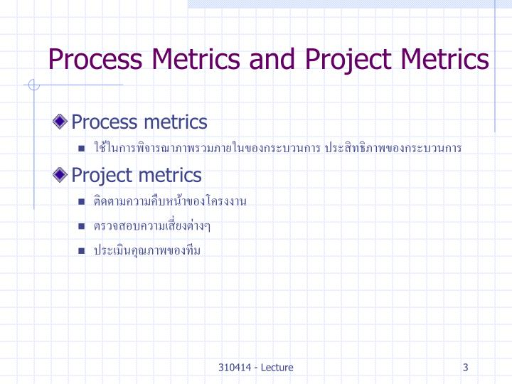 Process Metrics and Project Metrics