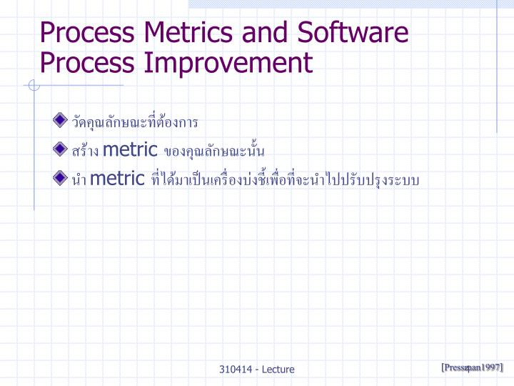 Process Metrics and Software Process Improvement