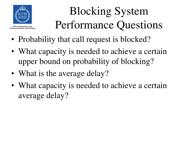Blocking System Performance Questions