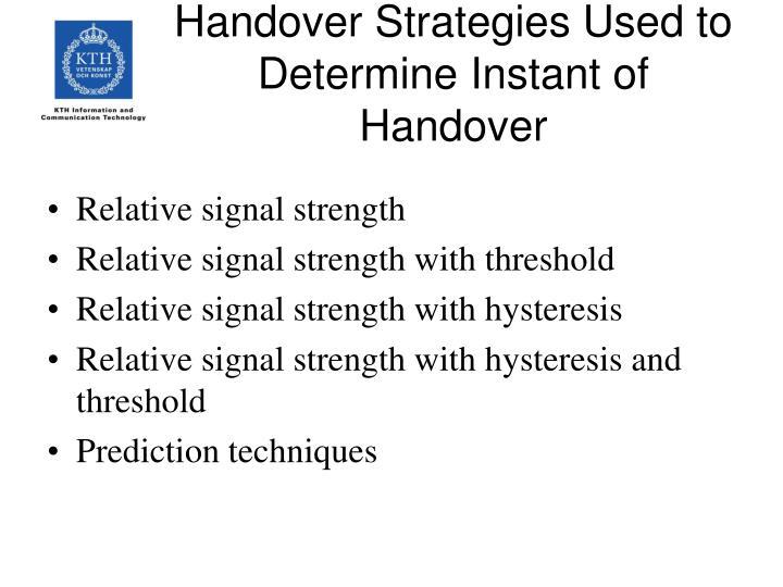 Handover Strategies Used to Determine Instant of Handover
