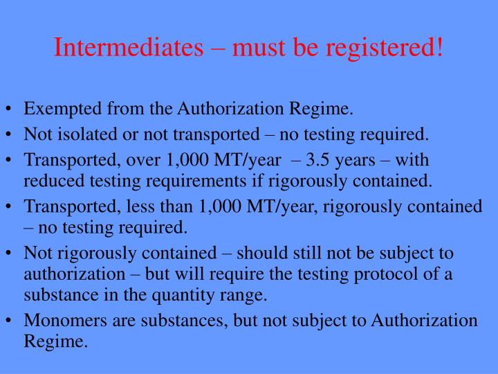 Intermediates – must be registered!