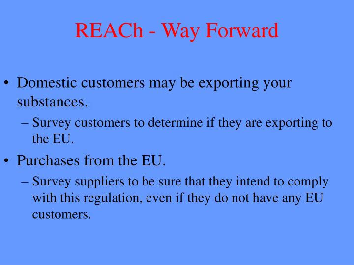REACh - Way Forward