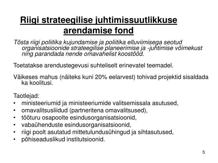 Riigi strateegilise juhtimissuutlikkuse arendamise fond