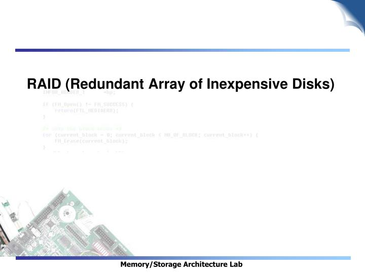 RAID (Redundant Array of Inexpensive Disks)
