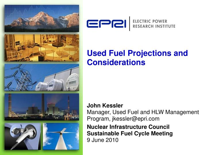 Used fuel projections and considerations