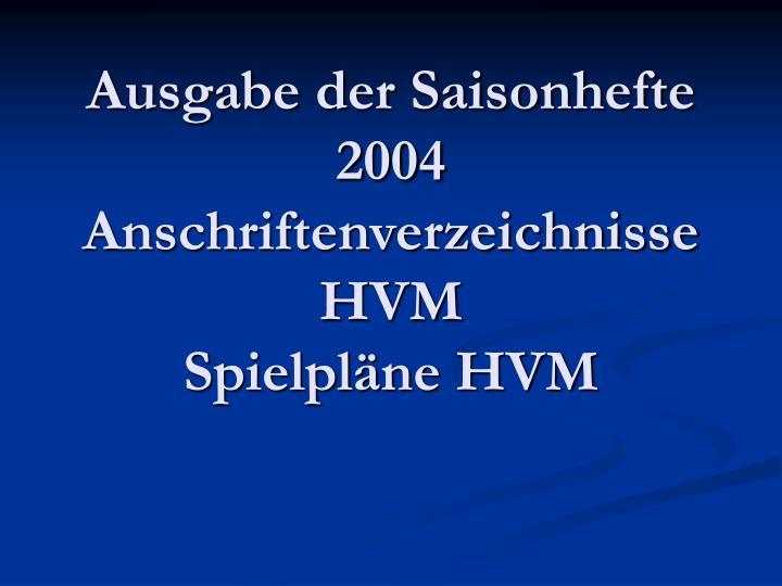 Ausgabe der Saisonhefte 2004