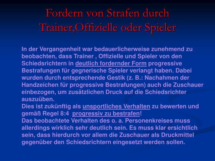 Fordern von Strafen durch Trainer,Offizielle oder Spieler