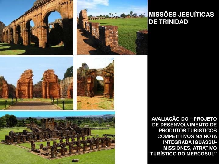 MISSÕES JESUÍTICAS DE TRINIDAD