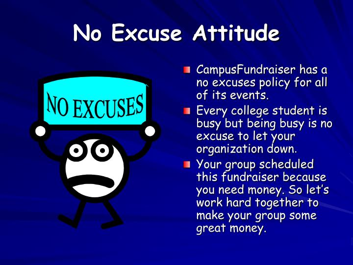 No excuse attitude