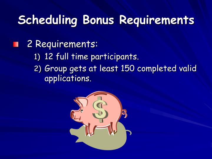 Scheduling Bonus Requirements