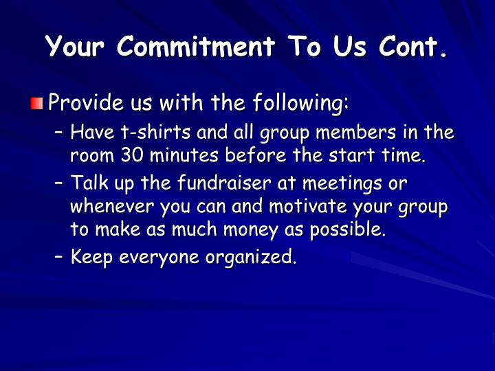 Your Commitment To Us Cont.