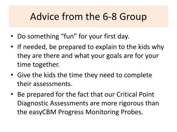 Advice from the 6-8 Group