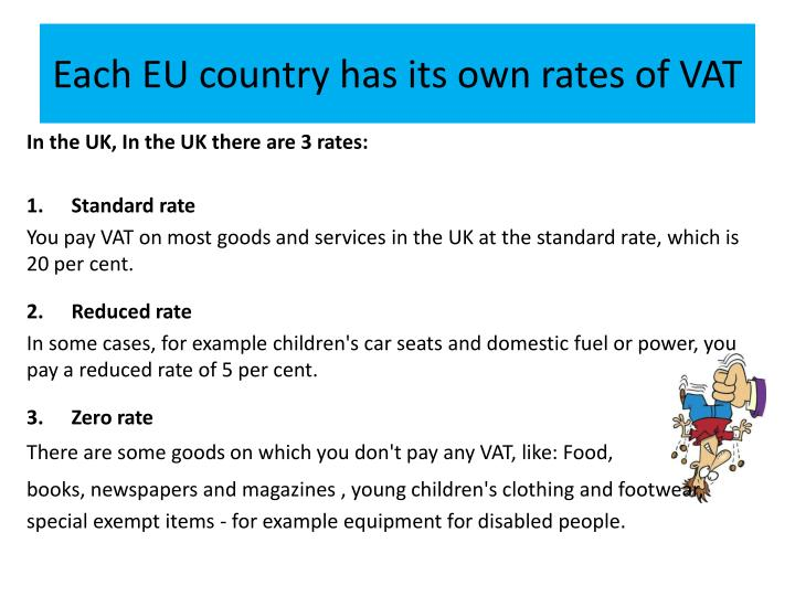 Each EU country has its own rates of VAT
