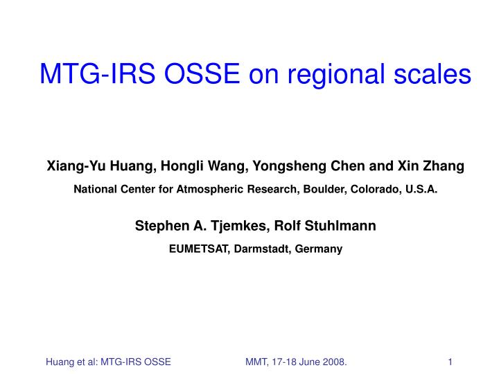 Mtg irs osse on regional scales