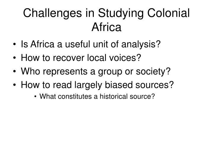 Challenges in Studying Colonial Africa