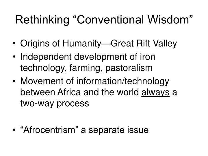 "Rethinking ""Conventional Wisdom"""